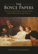 The Boyce Papers: The Letters and Diaries of Joanna Boyce, Henry Wells and George Price Boyce