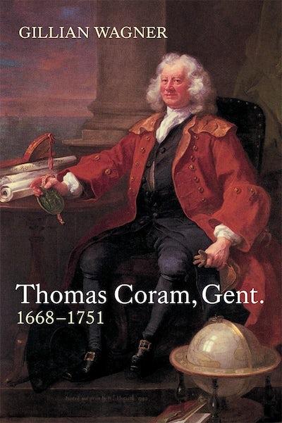 Thomas Coram, Gent.