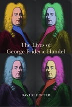 The Lives of George Frideric Handel