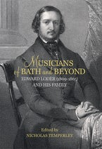 Musicians of Bath and Beyond: Edward Loder (1809-1865) and his Family