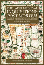 The Later Medieval Inquisitions Post Mortem