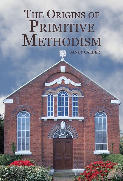 The Origins of Primitive Methodism