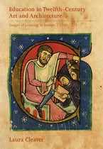Education in Twelfth-Century Art and Architecture