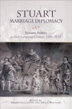 Stuart Marriage Diplomacy