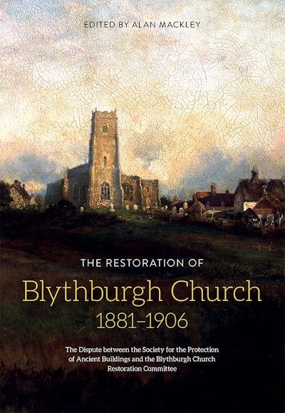 The Restoration of Blythburgh Church, 1881-1906
