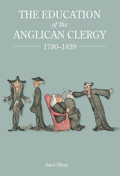 The Education of the Anglican Clergy, 1780-1839