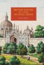 British Houses in Late Mughal Delhi