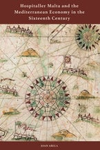 Hospitaller Malta and the Mediterranean Economy in the Sixteenth Century