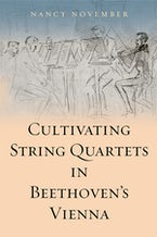 Cultivating String Quartets in Beethoven's Vienna