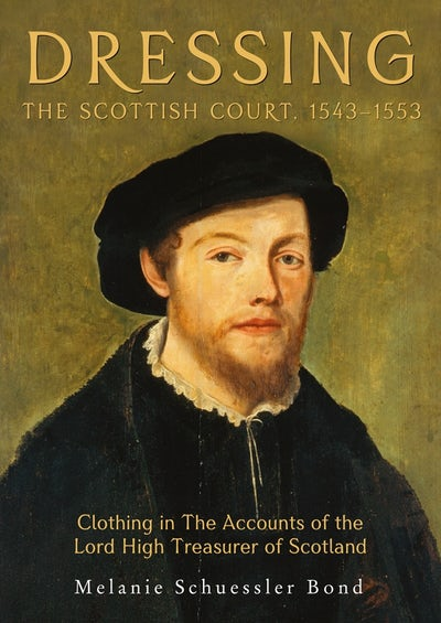 Dressing the Scottish Court, 1543-1553