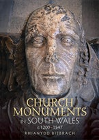 Church Monuments in South Wales, c.1200-1547