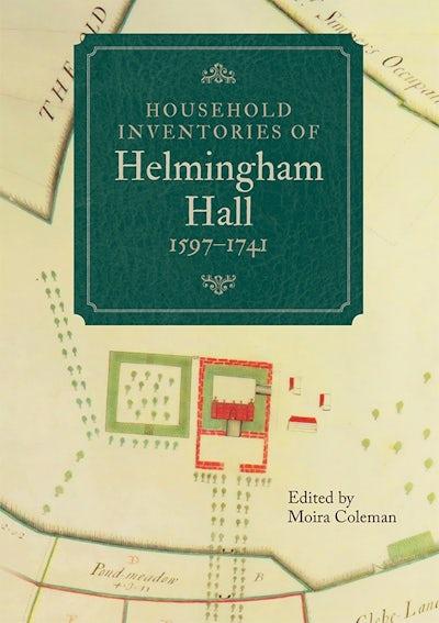 Household Inventories of Helmingham Hall, 1597-1741
