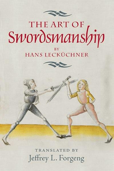 The Art of Swordsmanship by Hans Lecküchner