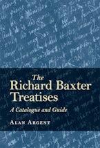The Richard Baxter Treatises