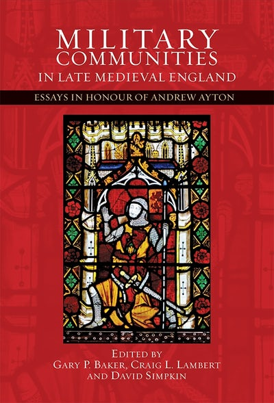 Military Communities in Late Medieval England