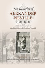 The Histories of Alexander Neville (1544-1614)