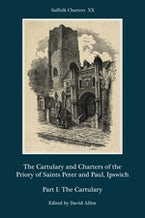 The Cartulary and Charters of the Priory of Saints Peter and Paul, Ipswich