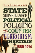 State Surveillance, Political Policing and Counter-Terrorism in Britain
