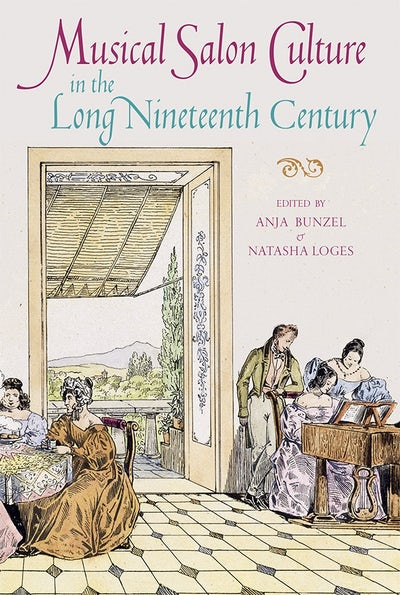 Musical Salon Culture in the Long Nineteenth Century