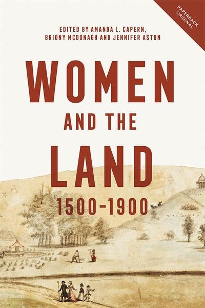 Women and the Land, 1500-1900