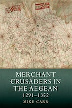 Merchant Crusaders in the Aegean, 1291-1352