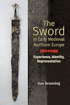 The Sword in Early Medieval Northern Europe