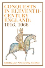 Conquests in Eleventh-Century England: 1016, 1066