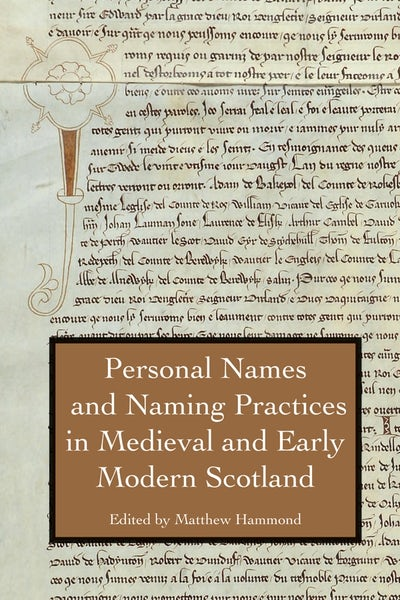 Personal Names and Naming Practices in Medieval Scotland
