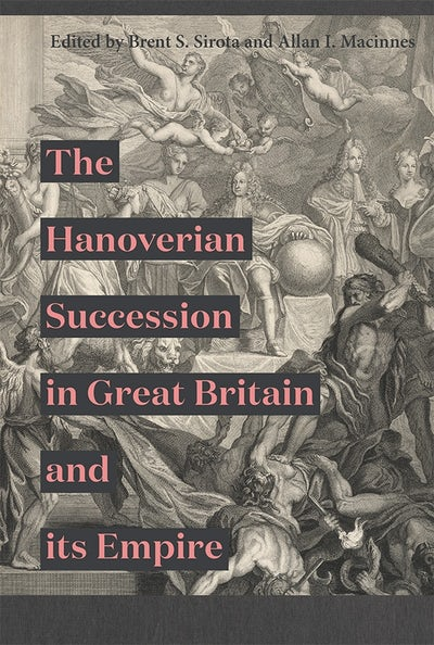 The Hanoverian Succession in Great Britain and its Empire