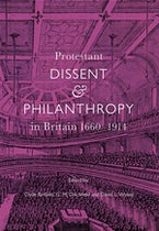 Protestant Dissent and Philanthropy in Britain, 1660-1914