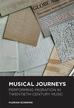 Musical Journeys: Performing Migration in Twentieth-Century Music