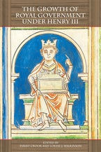 The Growth of Royal Government under Henry III
