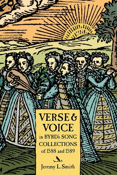 Verse and Voice in Byrd's Song Collections of 1588