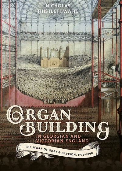 Organ-building in Georgian and Victorian England