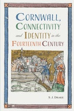 Cornwall, Connectivity and Identity in the Fourteenth Century