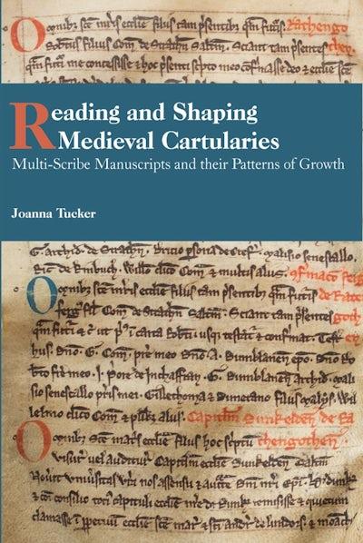 Reading and Shaping Medieval Cartularies
