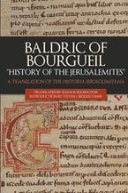 "Baldric of Bourgueil: ""History of the Jerusalemites"""