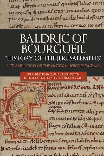 """Baldric of Bourgueil: """"History of the Jerusalemites"""""""