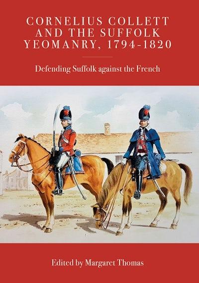 Cornelius Collett and the Suffolk Yeomanry, 1794-1820