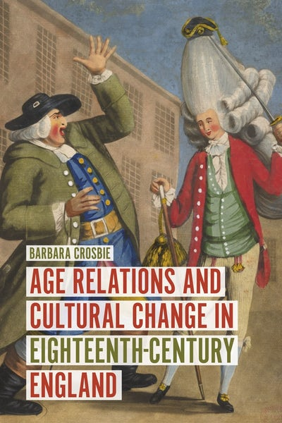 Age Relations and Cultural Change in Eighteenth-Century England