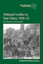 Political Conflict in East Ulster, 1920-22