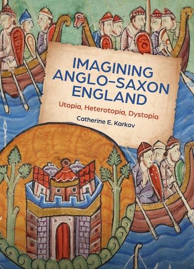 Imagining Anglo-Saxon England