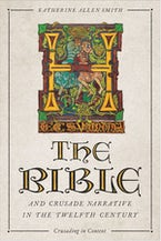 The Bible and Crusade Narrative in the Twelfth Century