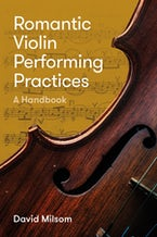 Romantic Violin Performing Practices