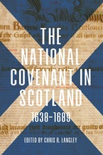 The National Covenant in Scotland, 1638-1689