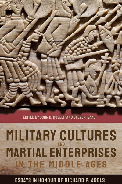 Military Cultures and Martial Enterprises in the Middle Ages