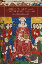 Power-Brokers and the Yorkist State, 1461-1485