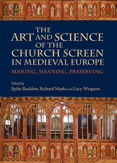 The Art and Science of the Church Screen in Medieval Europe