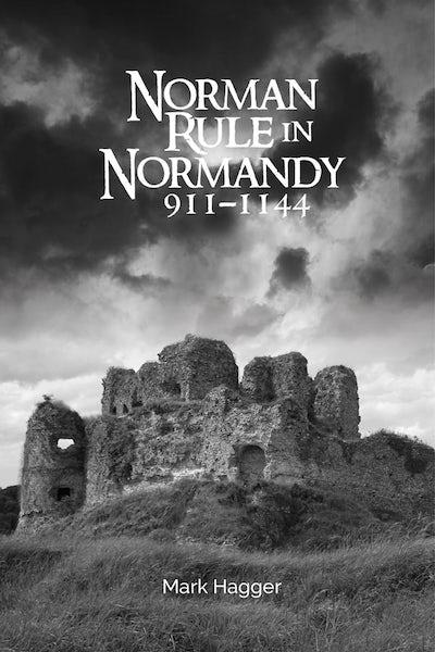Norman Rule in Normandy, 911-1144