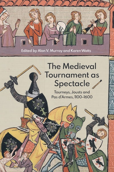 The Medieval Tournament as Spectacle